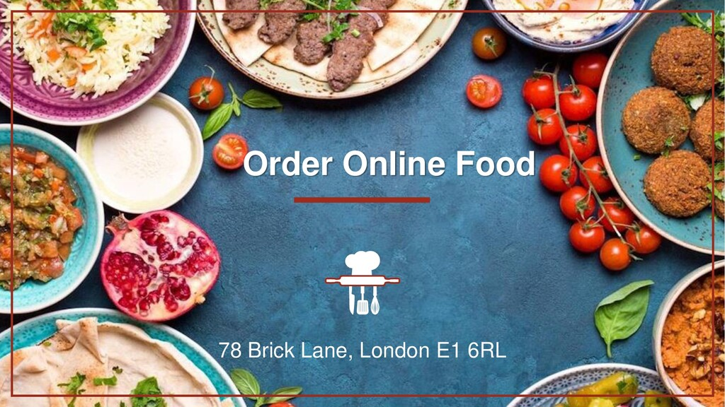 Order Online Food 78 Brick Lane, London E1 6RL