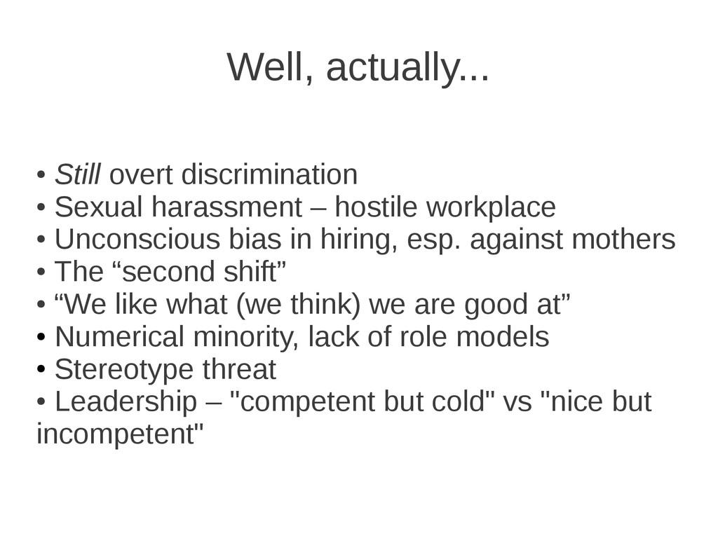 Well, actually... ● Still overt discrimination ...