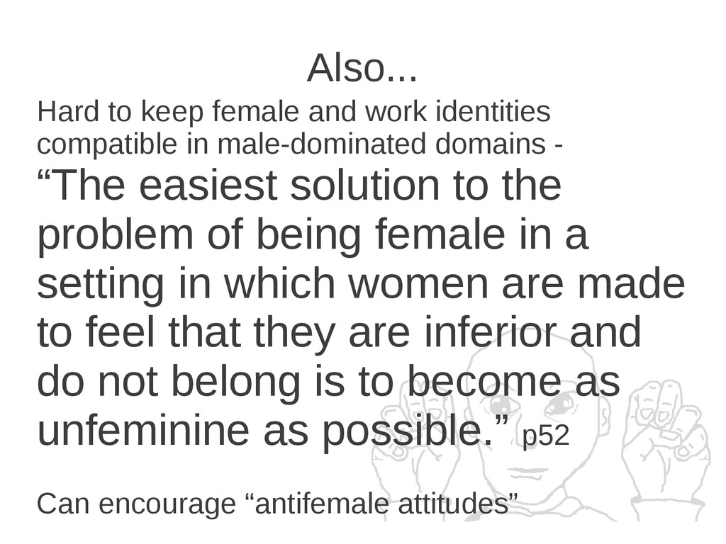 Also... Hard to keep female and work identities...
