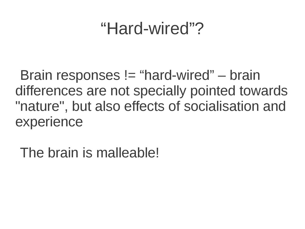 "Brain responses != ""hard-wired"" – brain differe..."