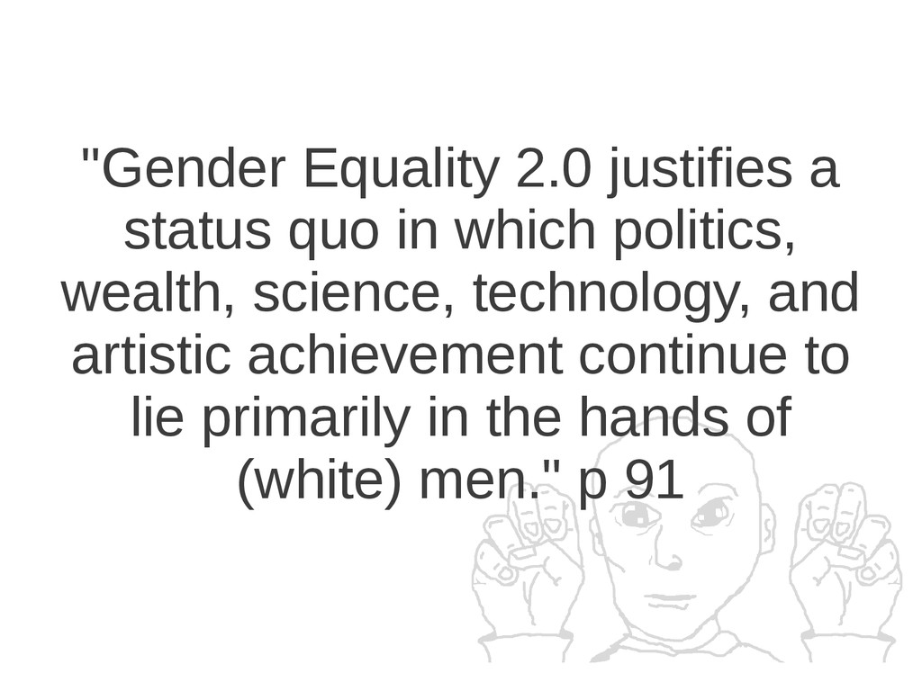 """Gender Equality 2.0 justifies a status quo in ..."