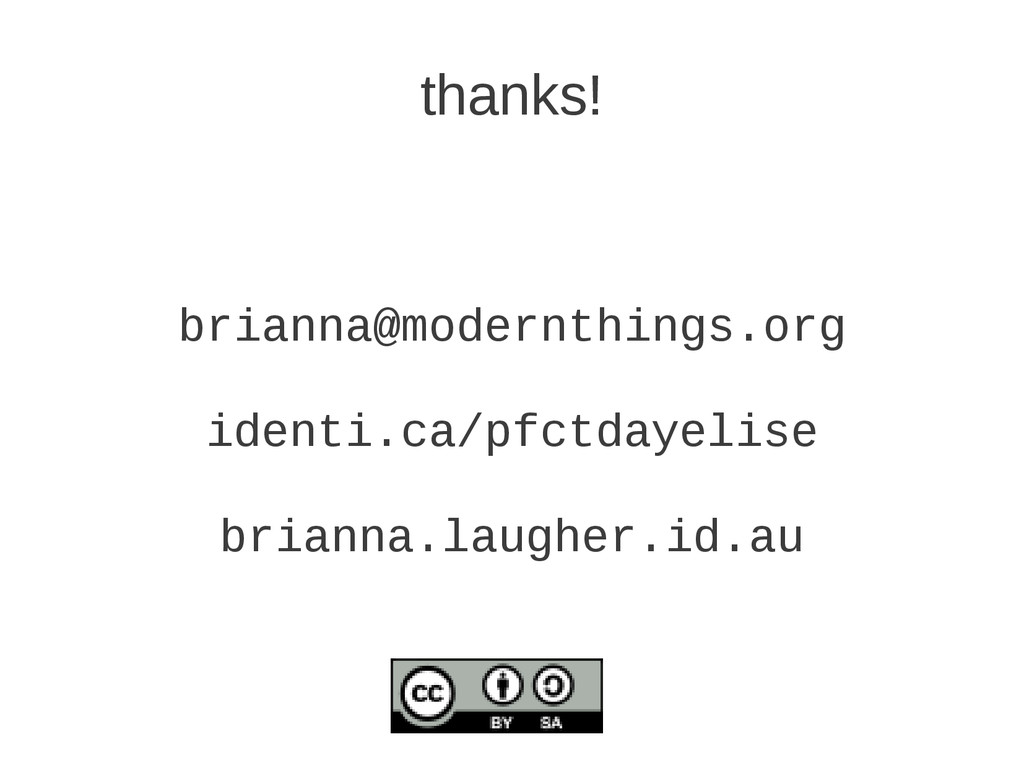 thanks! brianna@modernthings.org identi.ca/pfct...