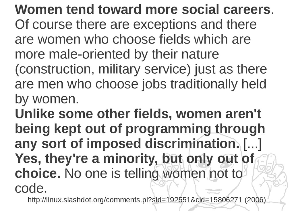 Women tend toward more social careers. Of cours...