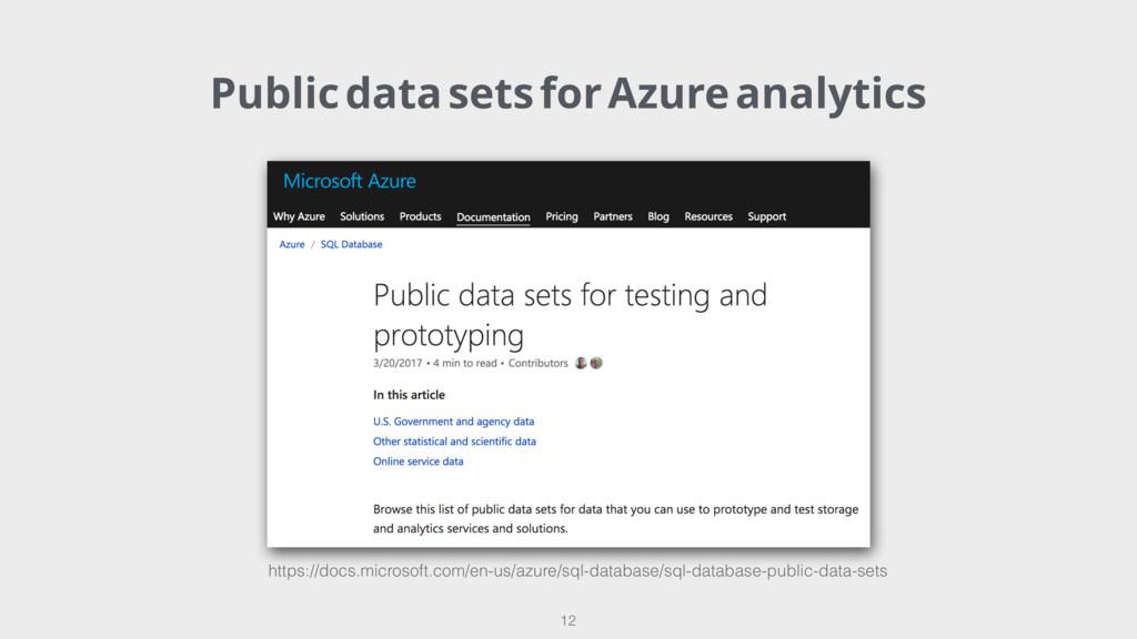 Public data sets for Azure analytics 12 https:/...