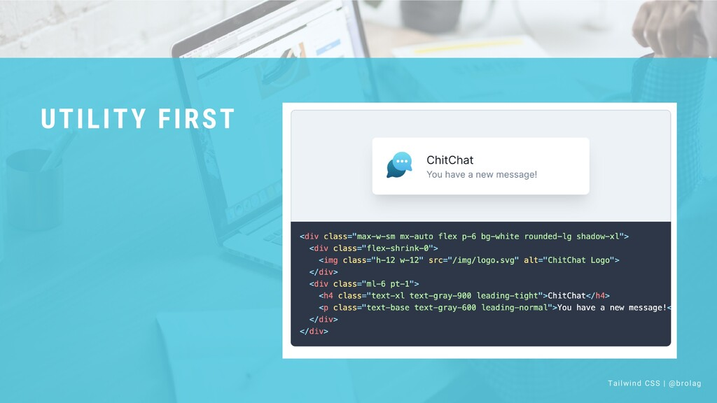 UTILITY FIRST Tailwind CSS | @brolag
