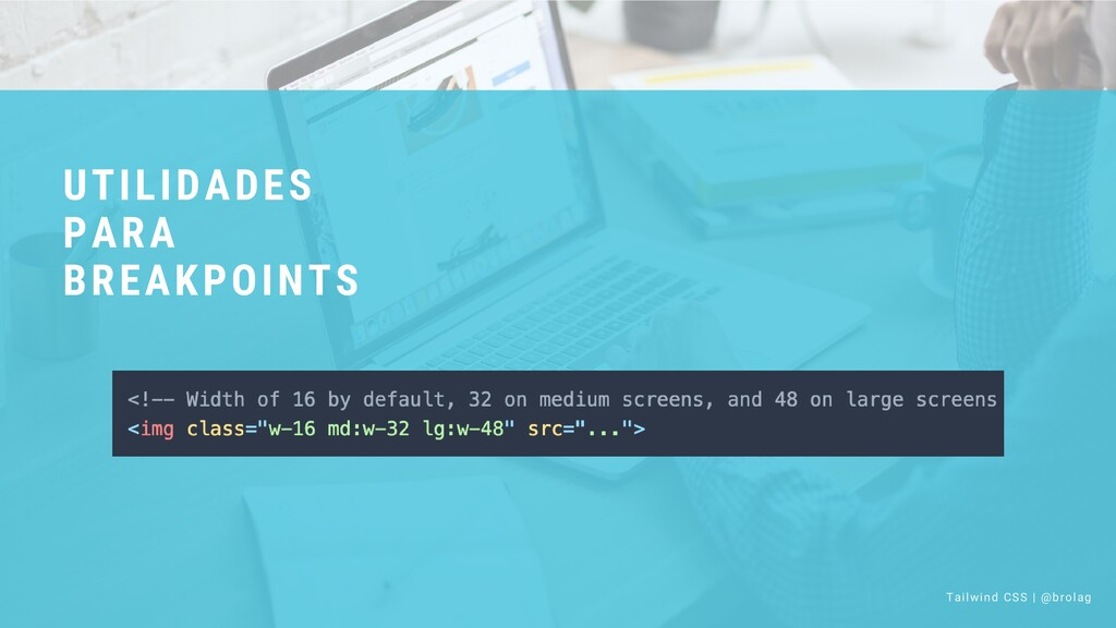 UTILIDADES PARA BREAKPOINTS Tailwind CSS | @bro...