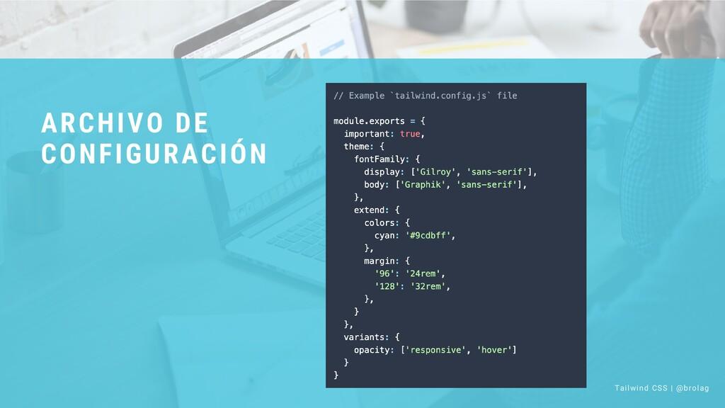 ARCHIVO DE CONFIGURACIÓN Tailwind CSS | @brolag