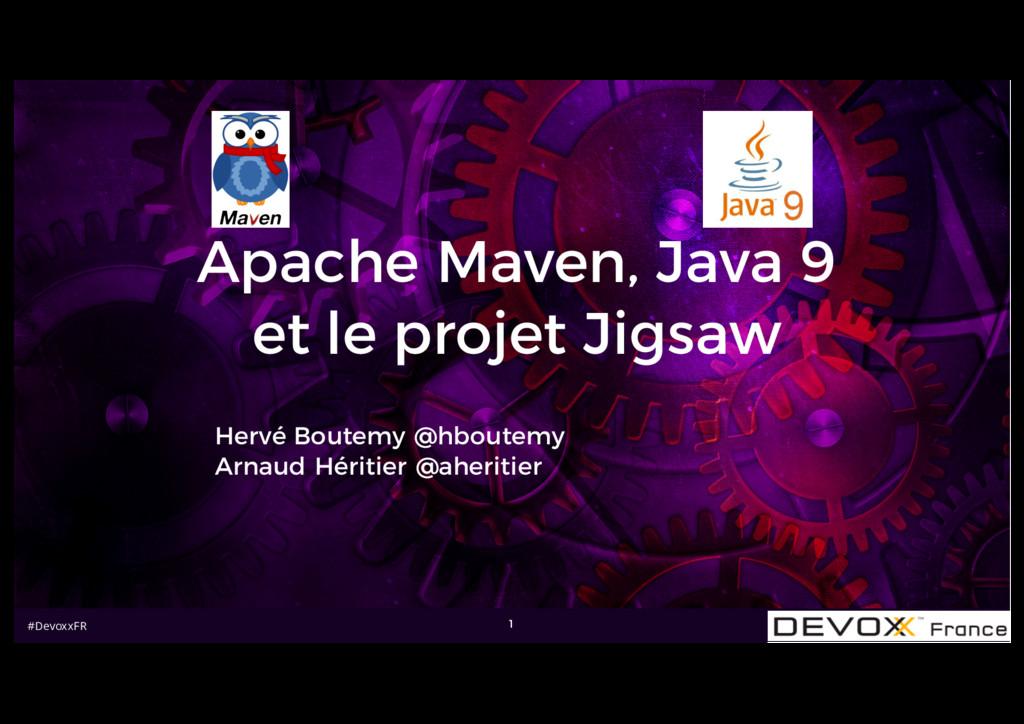 #DevoxxFR Apache Maven, Java 9 et le projet Jig...