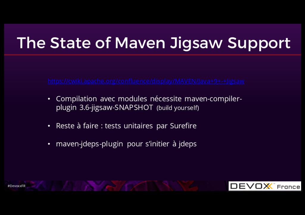 #DevoxxFR The State of Maven Jigsaw Support htt...