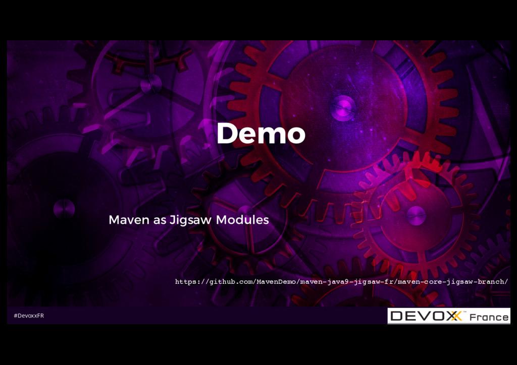 #DevoxxFR Demo Maven as Jigsaw Modules https://...