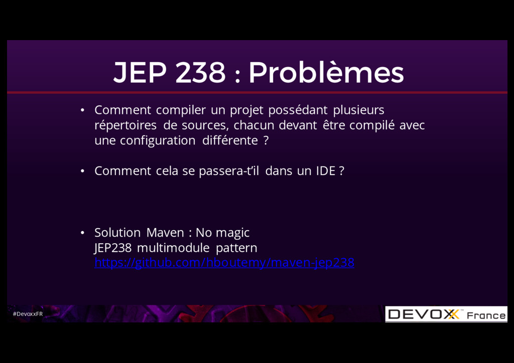 #DevoxxFR JEP 238 : Problèmes • Comment compile...