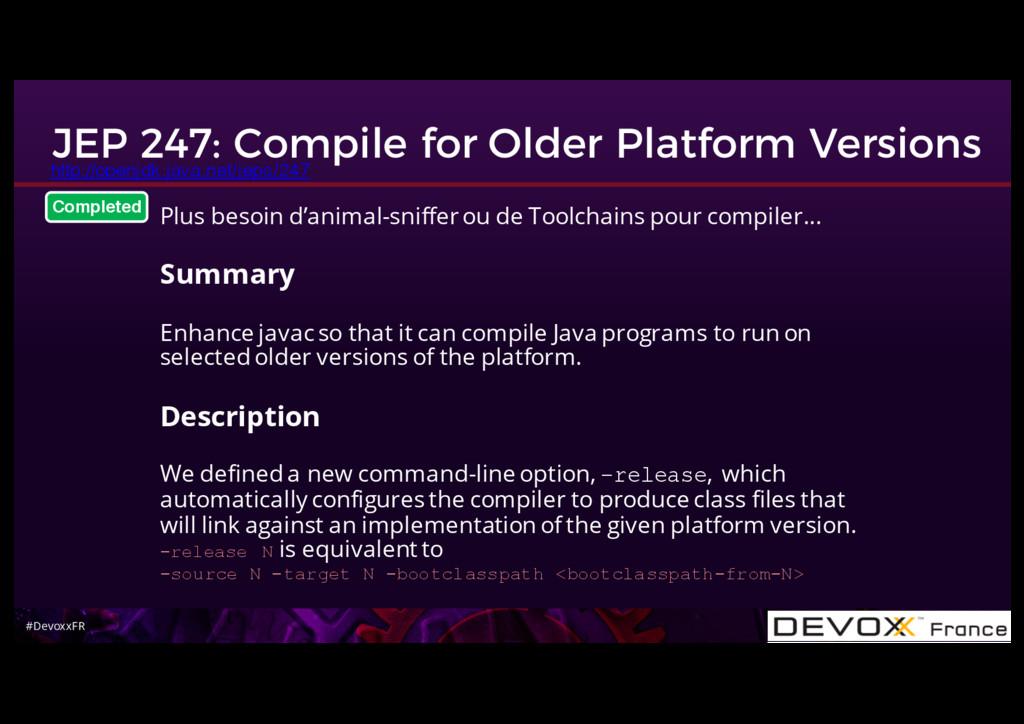 #DevoxxFR JEP 247: Compile for Older Platform V...