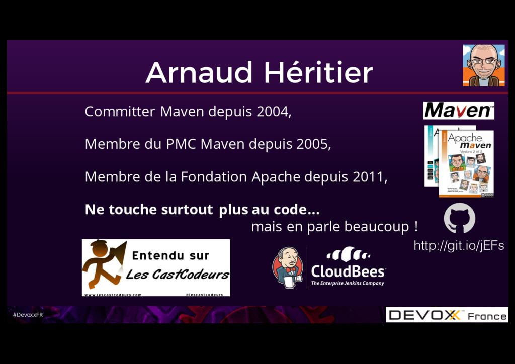 #DevoxxFR Arnaud Héritier Committer Maven depui...