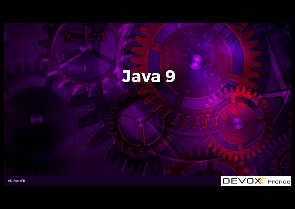 #DevoxxFR Java 9