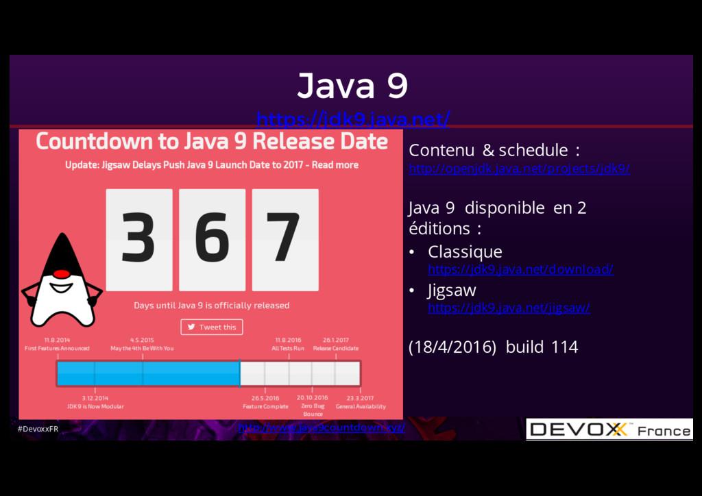 #DevoxxFR Java 9 https://jdk9.java.net/ Contenu...