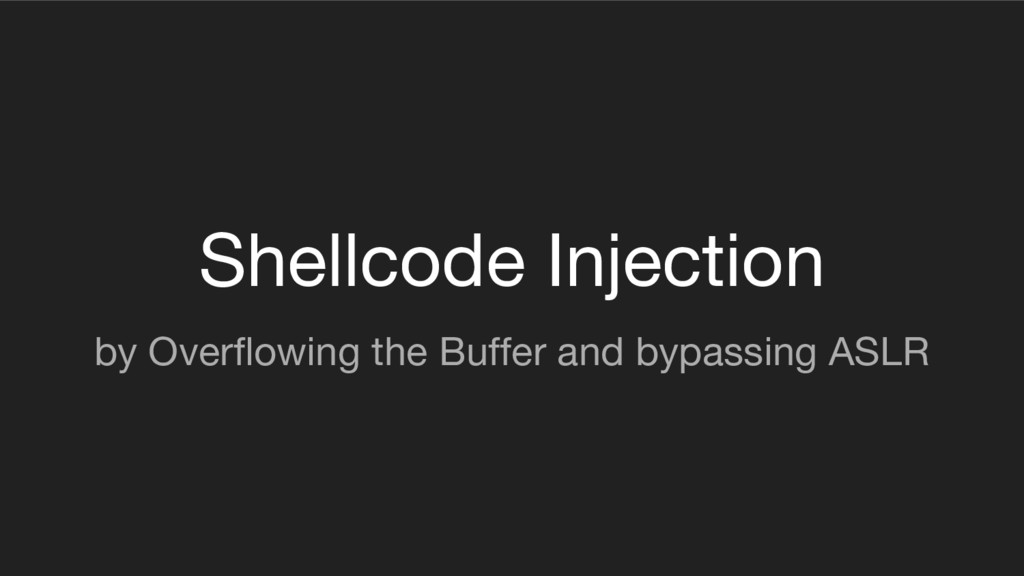 Shellcode Injection by Overflowing the Buffer a...