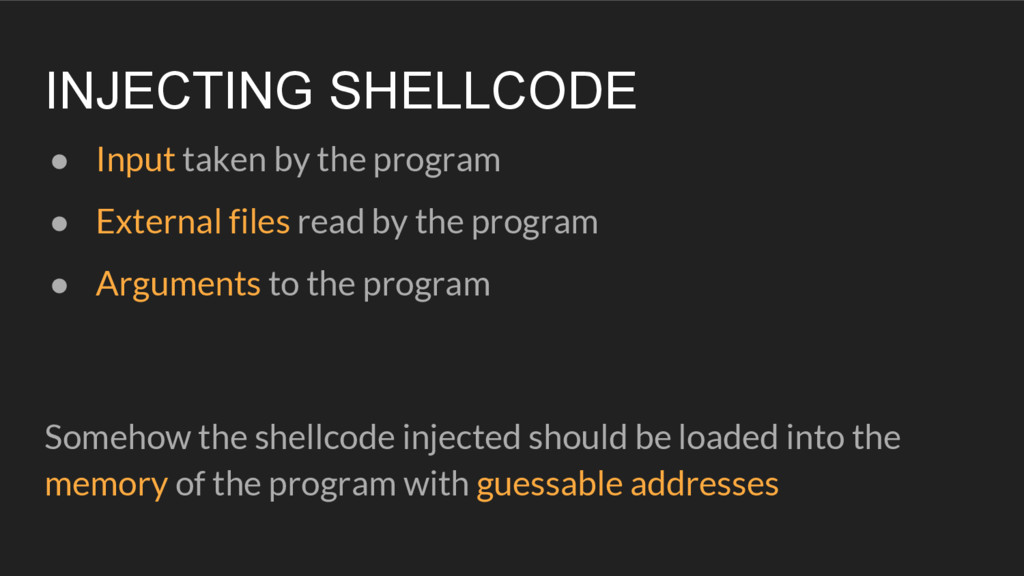 INJECTING SHELLCODE ● Input taken by the progra...