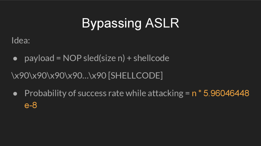 Idea: ● payload = NOP sled(size n) + shellcode ...