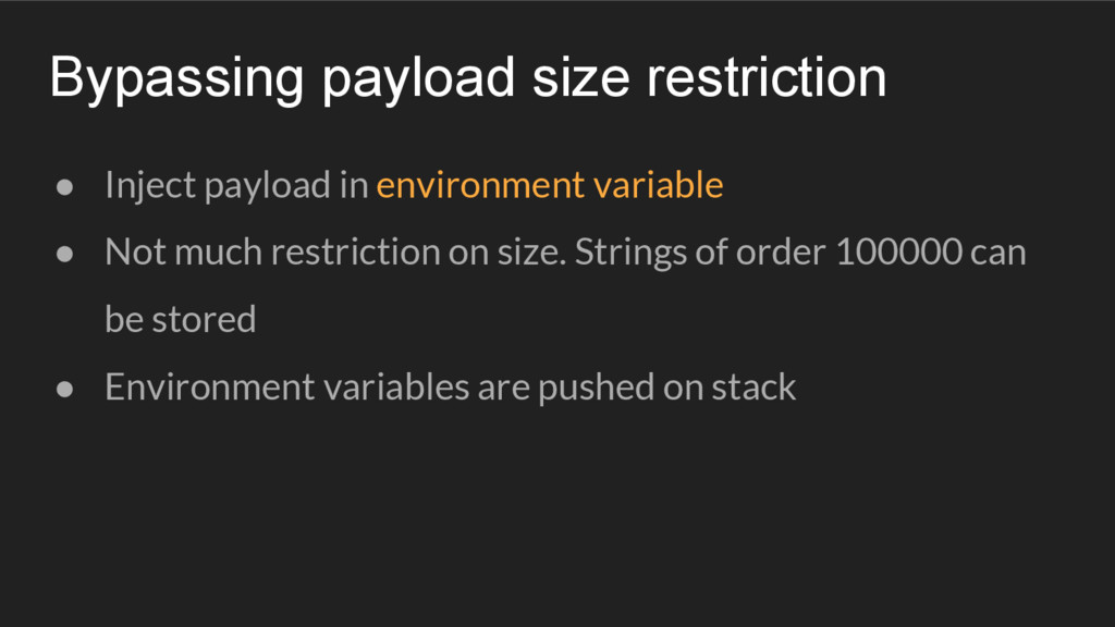 ● Inject payload in environment variable ● Not ...