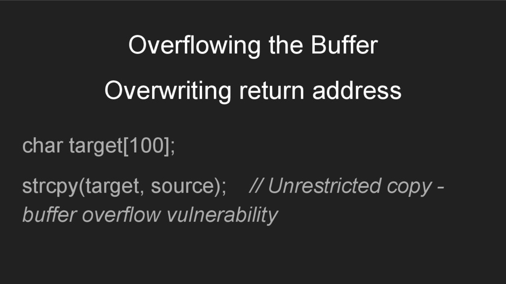 Overflowing the Buffer Overwriting return addre...