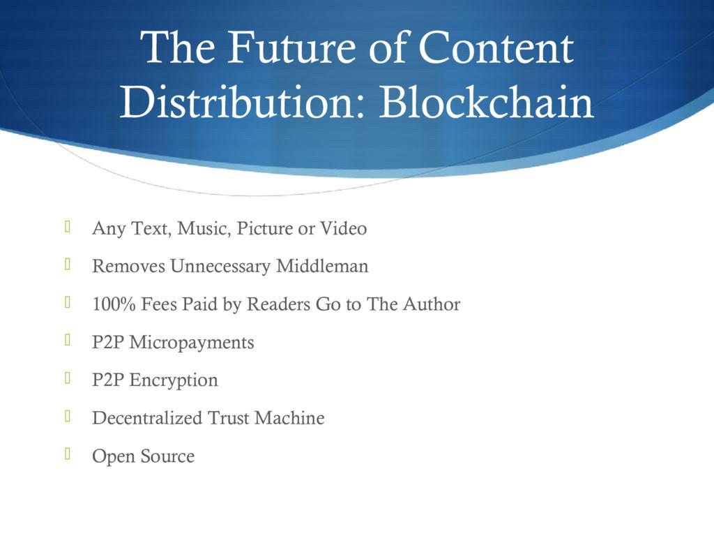 The Future of Content Distribution: Blockchain ...