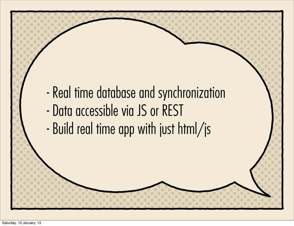 - Real time database and synchronization - Data...