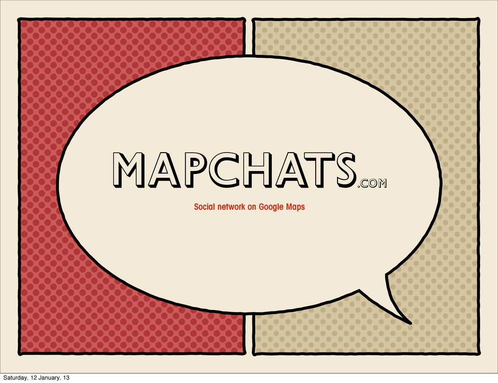 MAPCHATS .com Social network on Google Maps Sat...