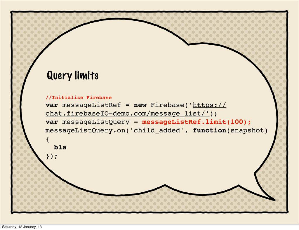 Query limits //Initialize Firebase var messageL...