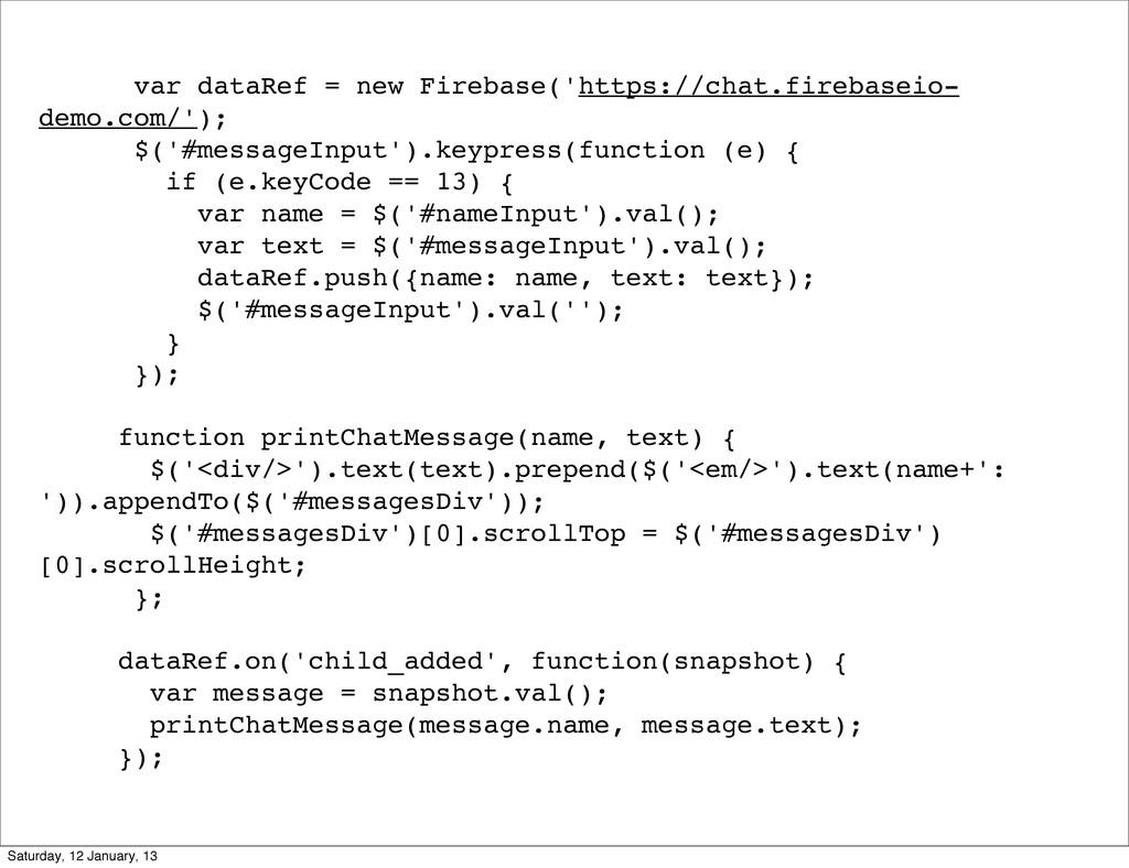 var dataRef = new Firebase('https://chat.fireba...