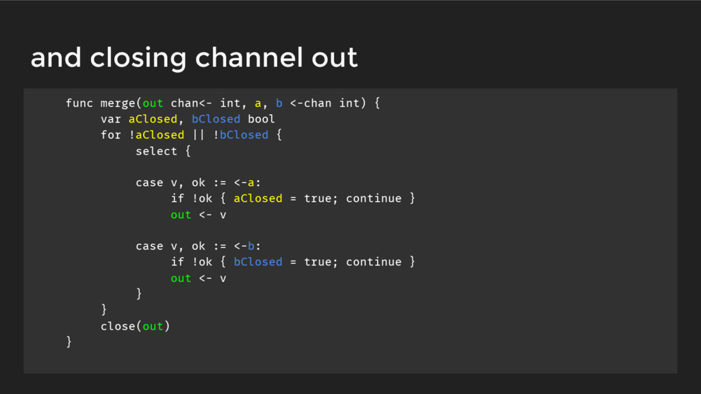 and closing channel out func merge(out chan<- i...