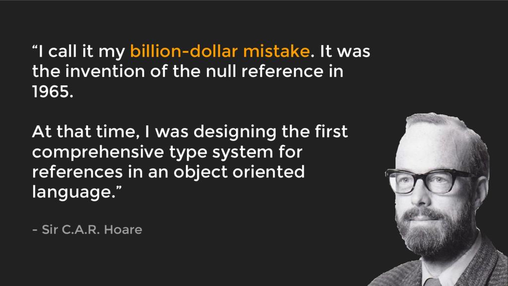"""""""I call it my billion-dollar mistake. It was th..."""