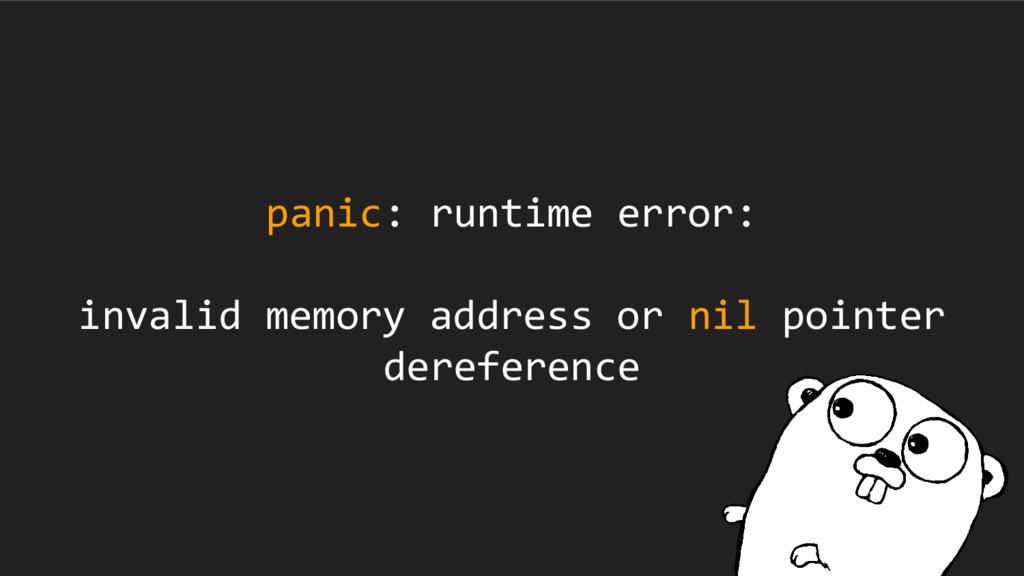 panic: runtime error: invalid memory address or...
