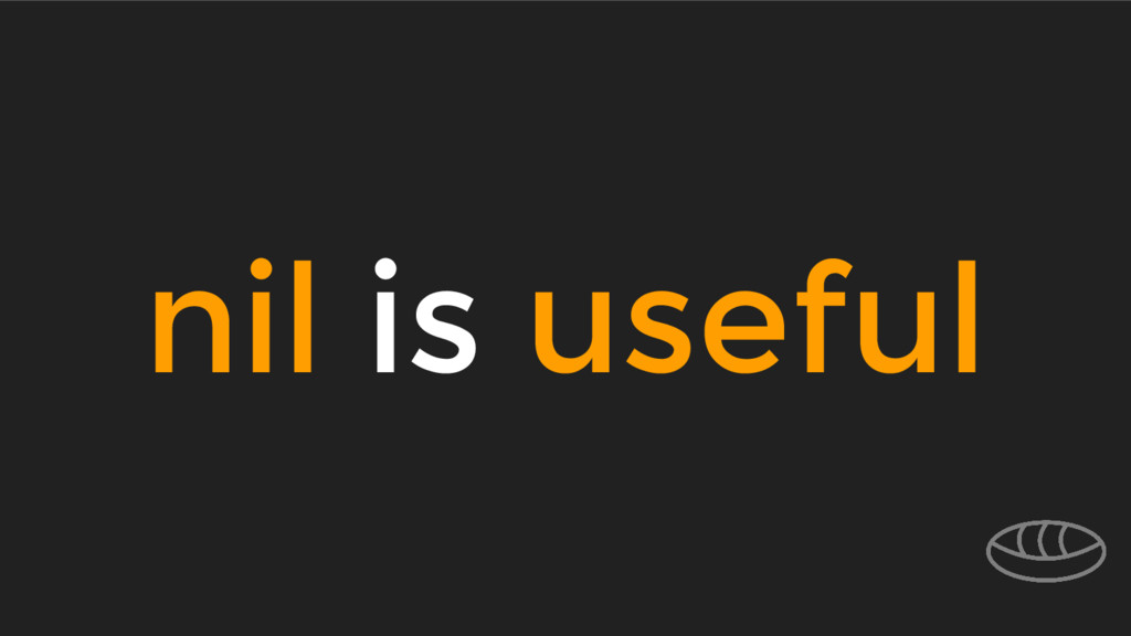 nil is useful