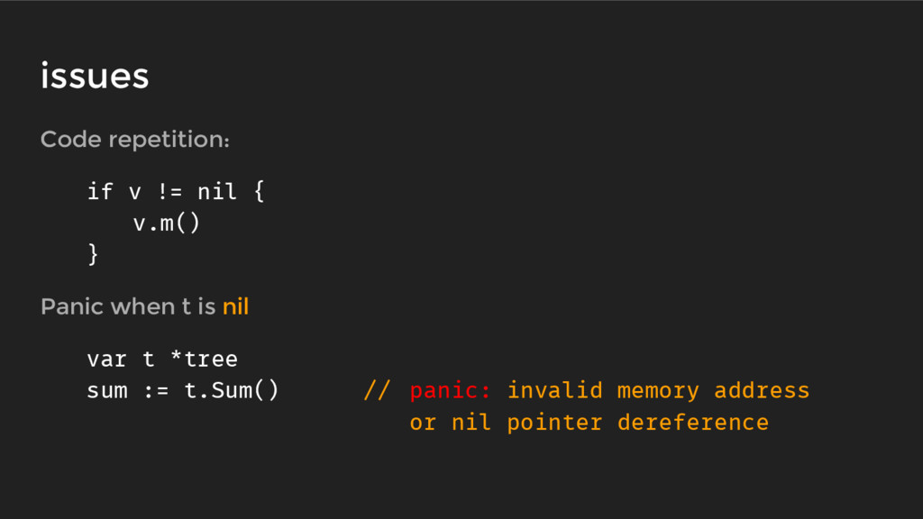 Code repetition: if v != nil { v.m() } Panic wh...