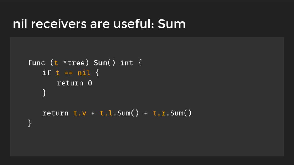 func (t *tree) Sum() int { if t == nil { return...