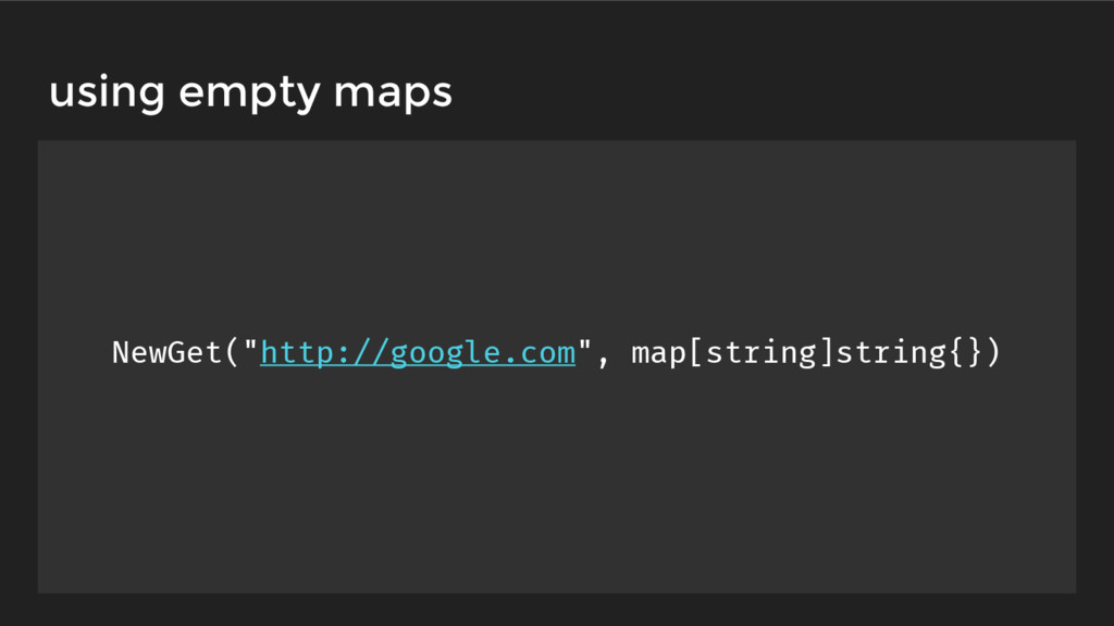 "NewGet(""http://google.com"", map[string]string{}..."