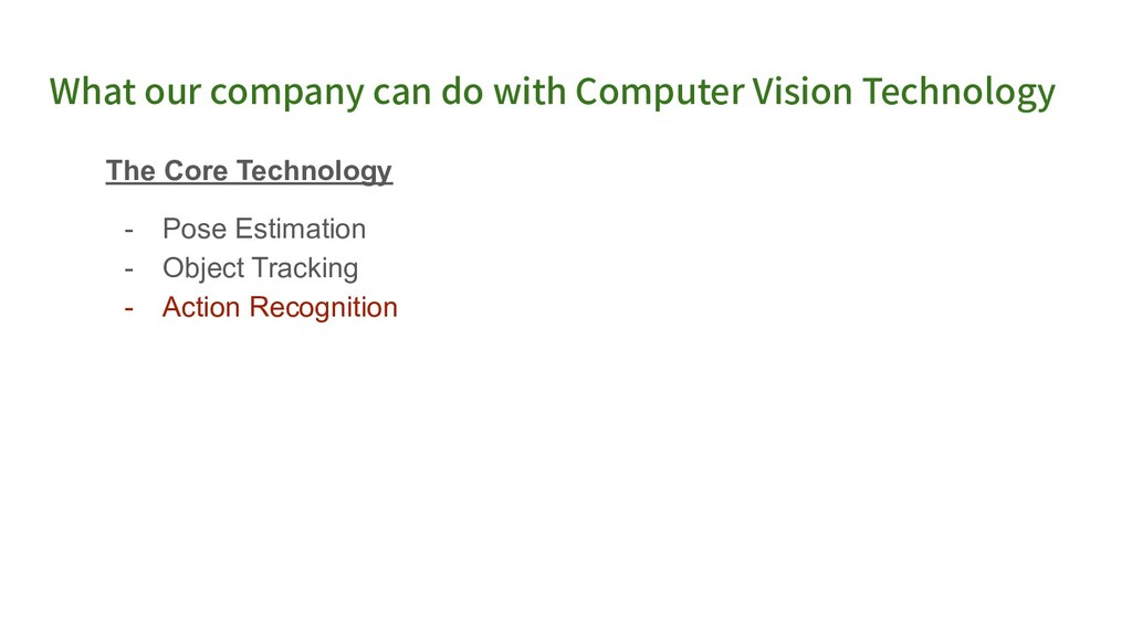 Action Recognition ● Classify the action of eac...