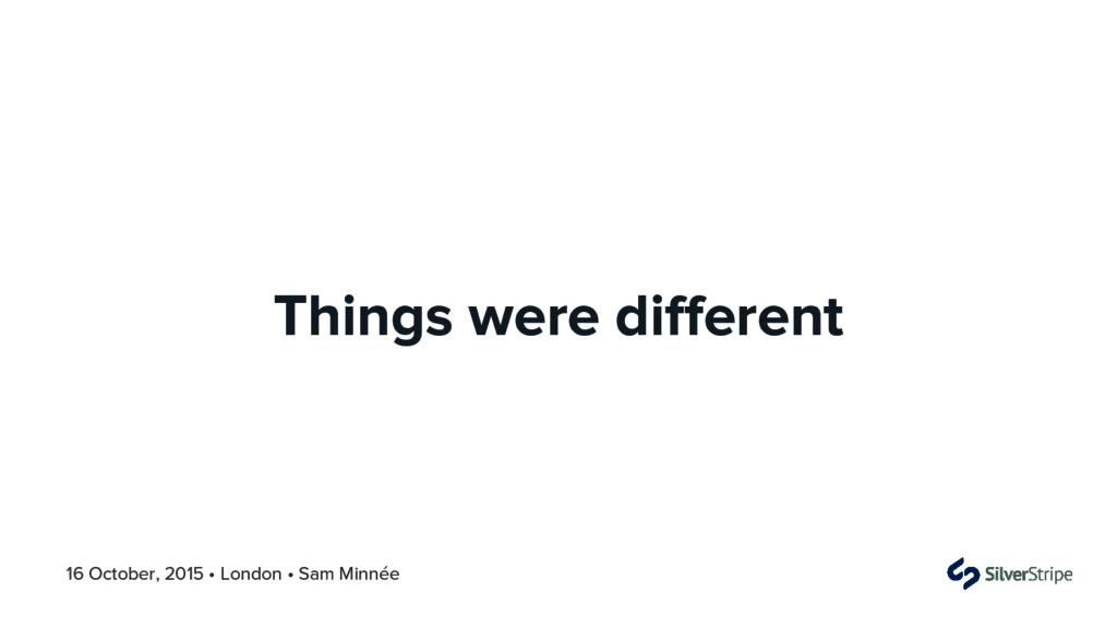 16 October, 2015 • London • Sam Minnée Things w...