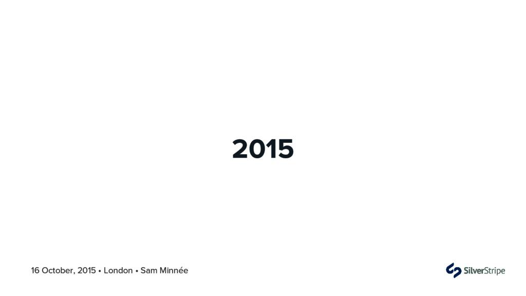 16 October, 2015 • London • Sam Minnée 2015