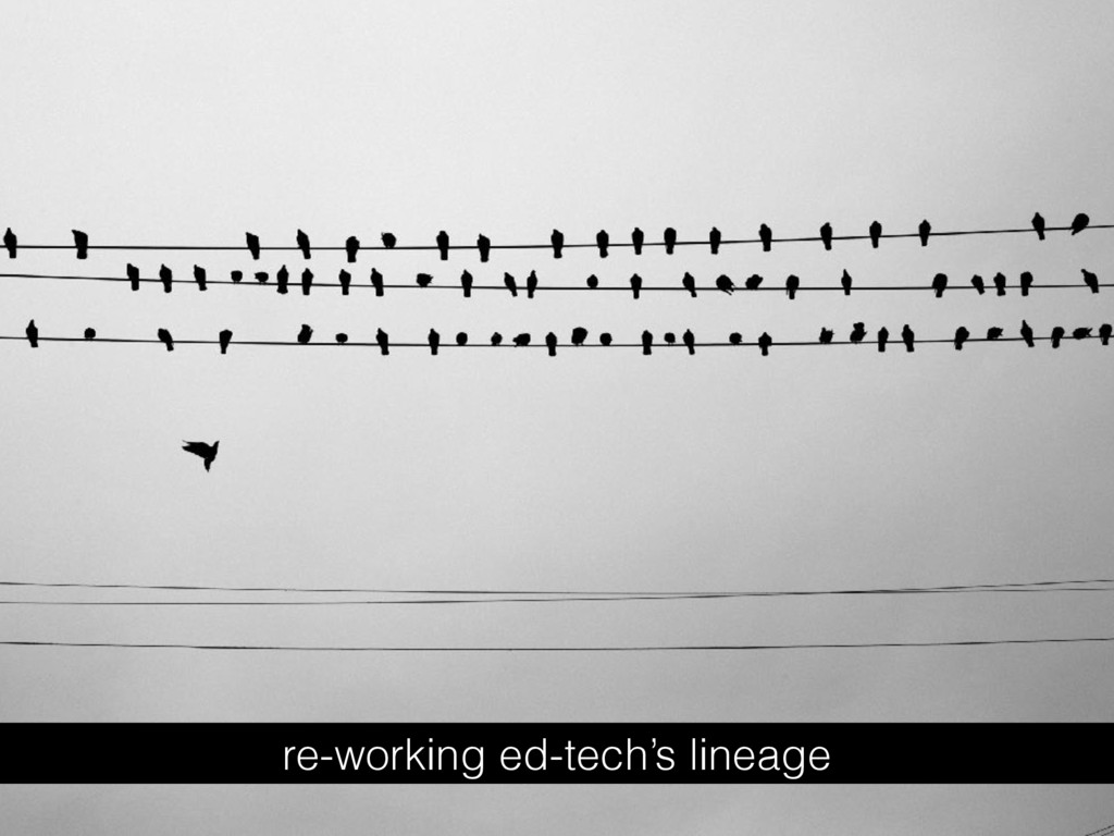 re-working ed-tech's lineage