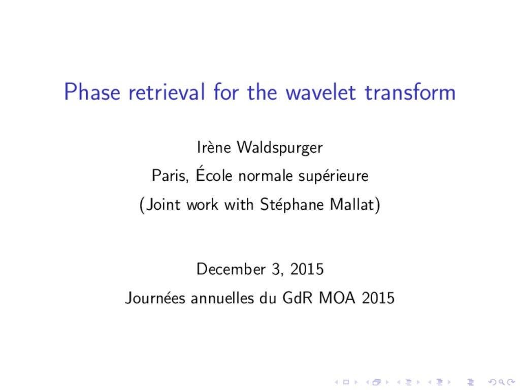 Phase retrieval for the wavelet transform Ir` e...