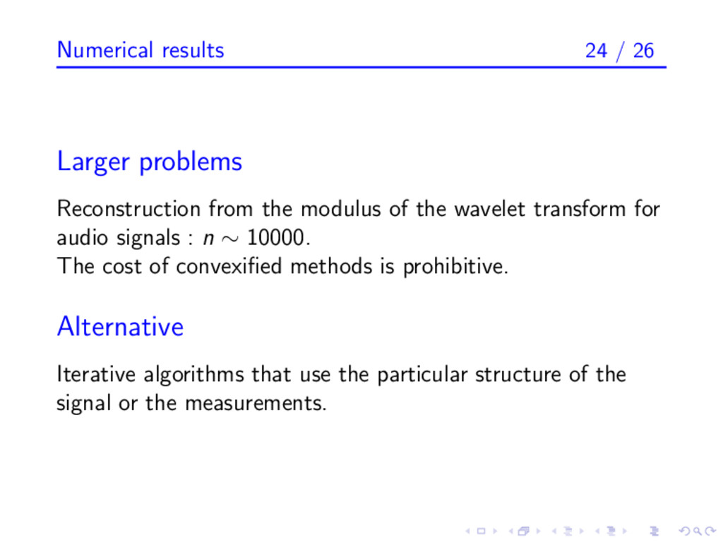 Numerical results 24 / 26 Larger problems Recon...