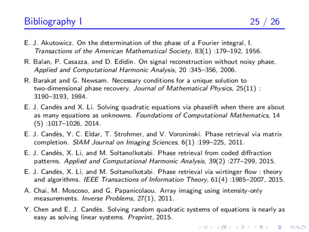 Bibliography I 25 / 26 E. J. Akutowicz. On the ...