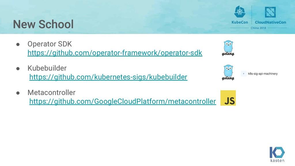 ● Operator SDK https://github.com/operator-fram...