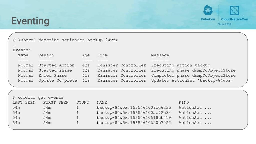 $ kubectl describe actionset backup-84w5z … Eve...