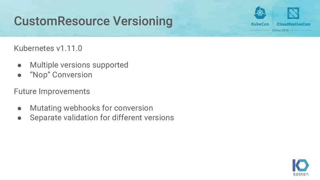 Kubernetes v1.11.0 ● Multiple versions supporte...
