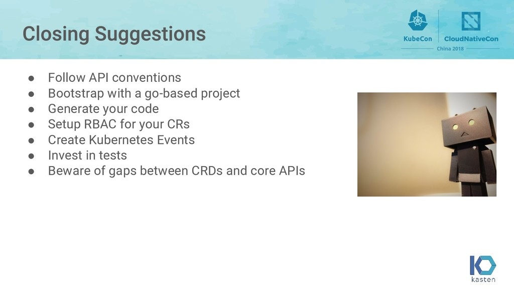 ● Follow API conventions ● Bootstrap with a go-...