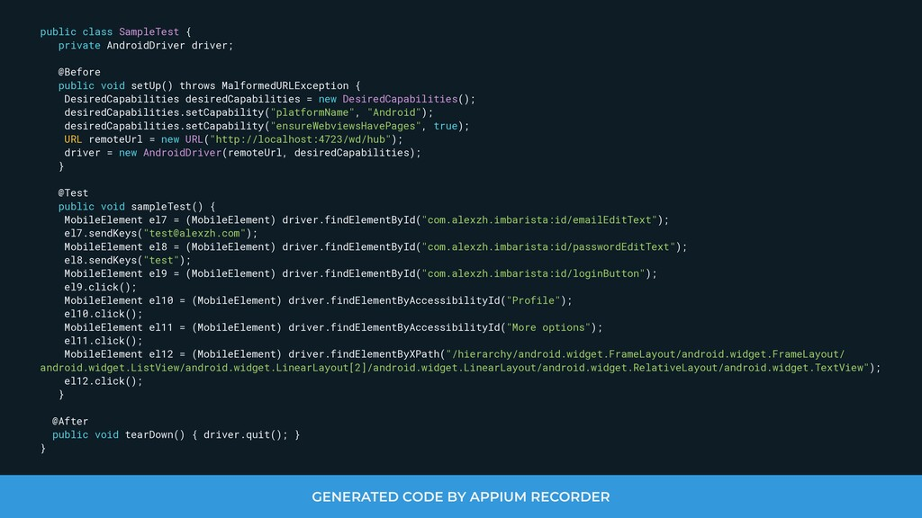 GENERATED CODE BY APPIUM RECORDER public class ...
