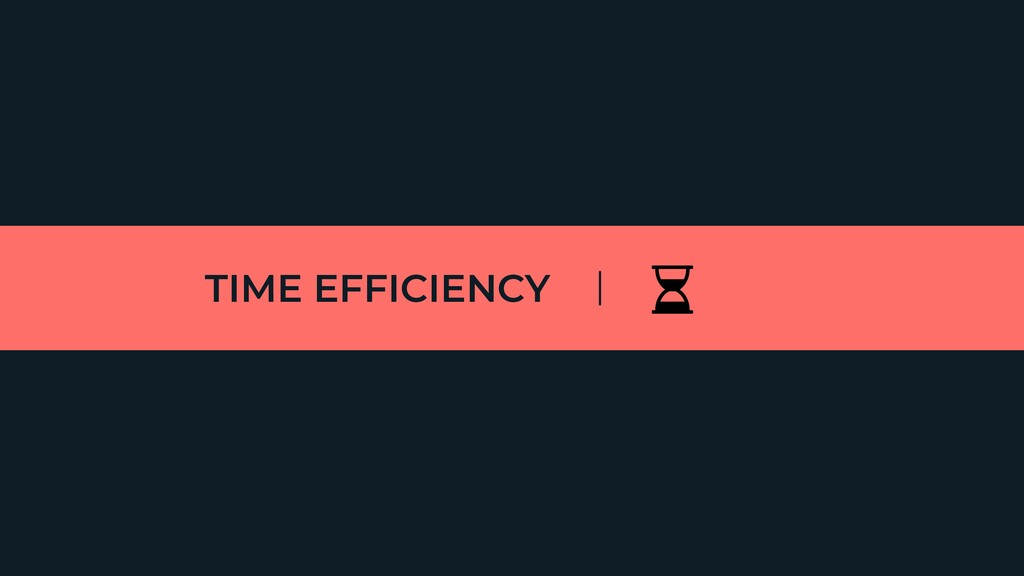 TIME EFFICIENCY