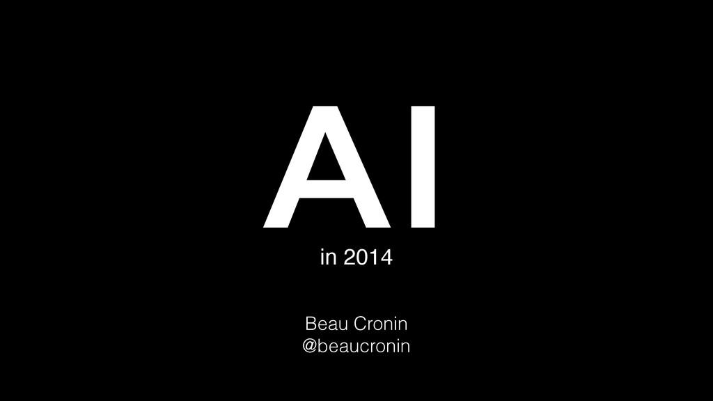 AI in 2014 Beau Cronin @beaucronin